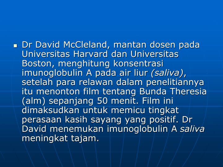 Dr David McCleland, mantan dosen pada Universitas Harvard dan Universitas Boston, menghitung konsentrasi imunoglobulin A pada air liur