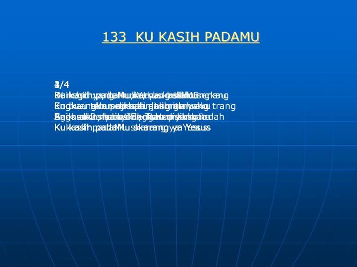 133  KU KASIH PADAMU