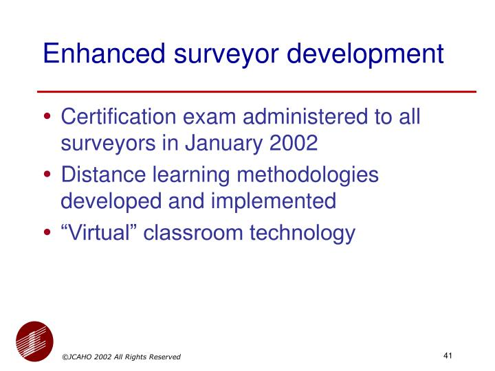 Enhanced surveyor development