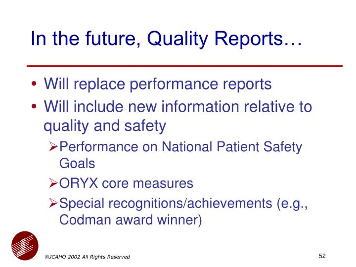 In the future, Quality Reports…