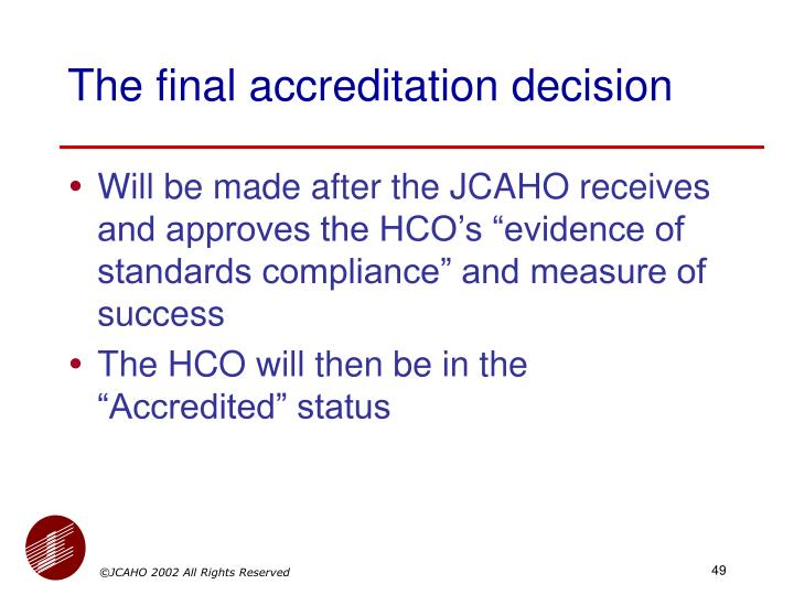 The final accreditation decision