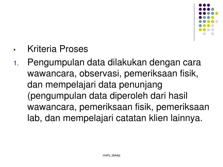 Kriteria Proses