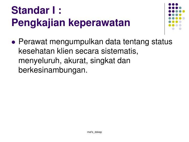 Standar I :