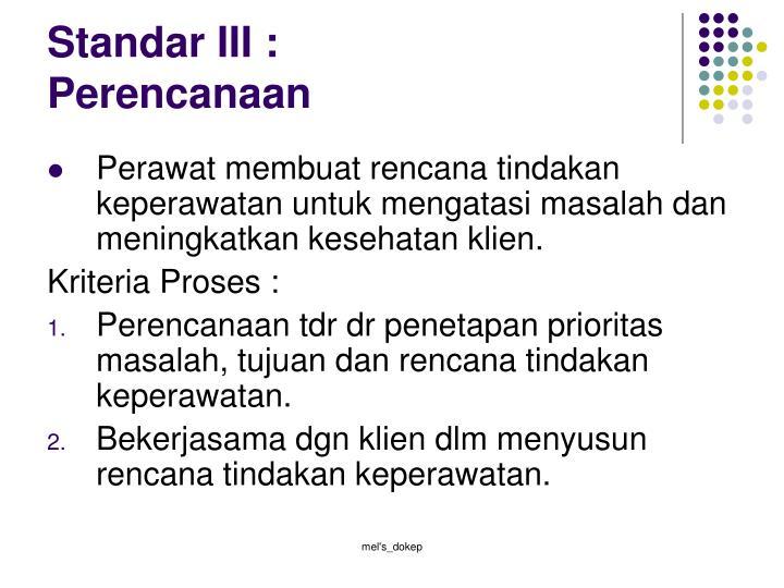 Standar III :
