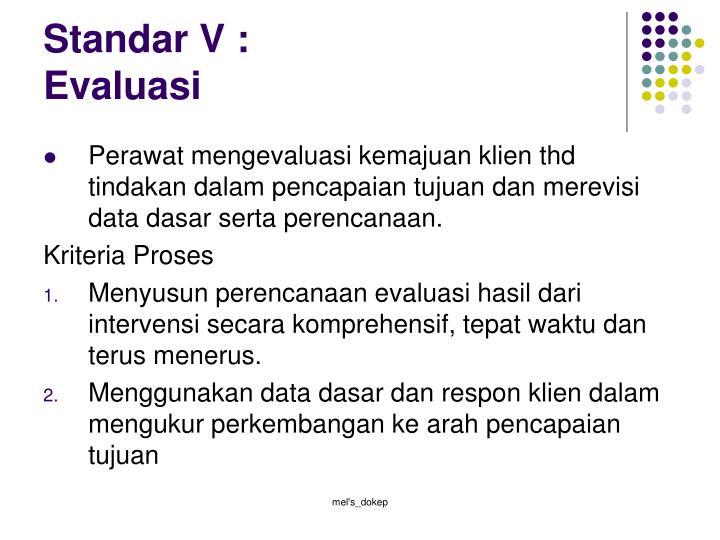 Standar V :