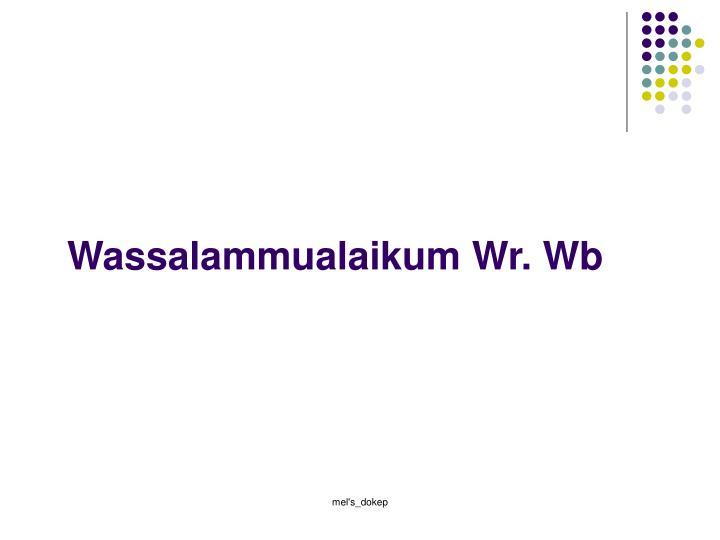 Wassalammualaikum Wr. Wb