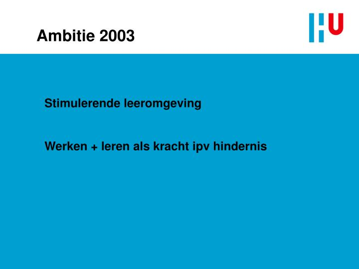 Ambitie 2003