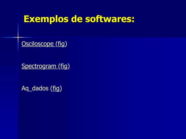 Exemplos de softwares: