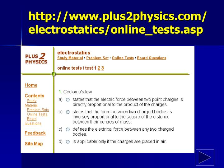http://www.plus2physics.com/electrostatics/online_tests.asp