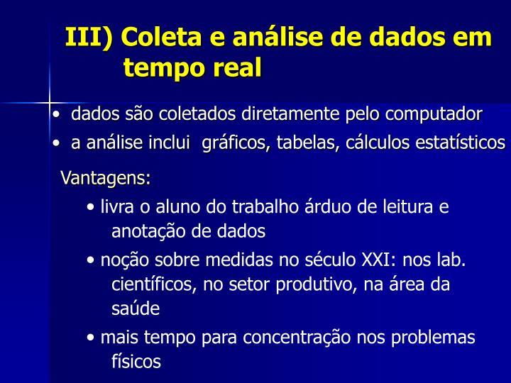 III) Coleta e análise de dados em    tempo real