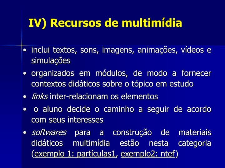 IV) Recursos de multimídia