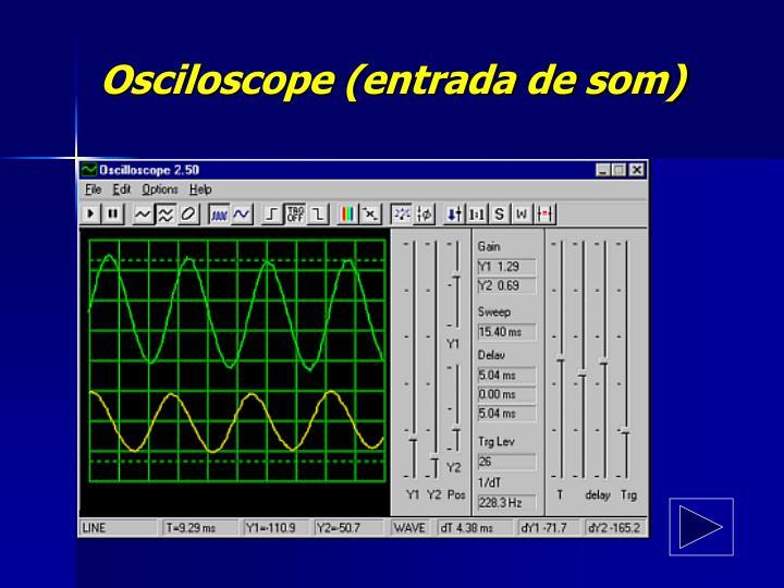 Osciloscope (entrada de som)
