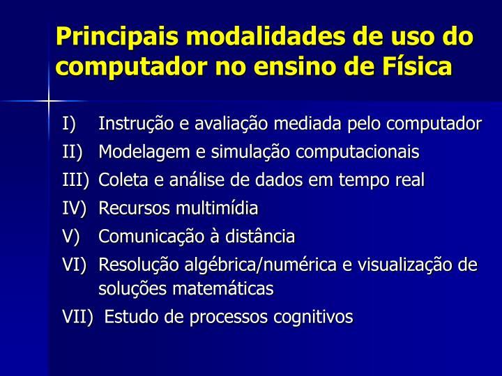Principais modalidades de uso do computador no ensino de Física