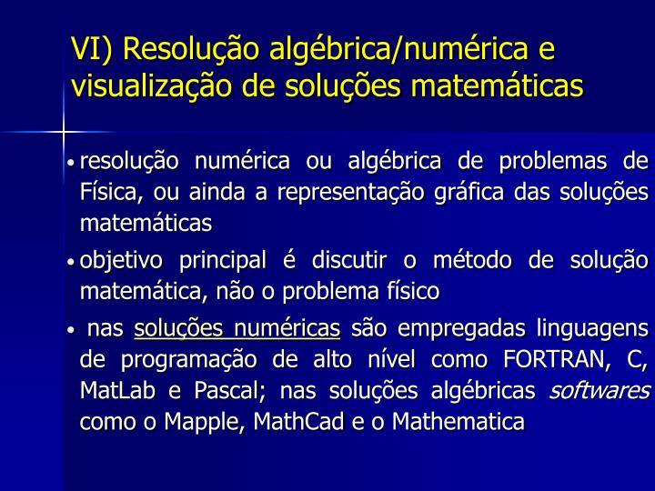 VI) Resolução algébrica/numérica e visualização de soluções matemáticas