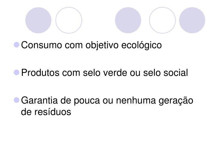 Consumo com objetivo ecológico