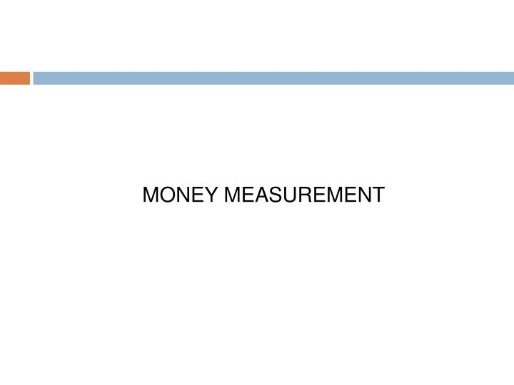 MONEY MEASUREMENT
