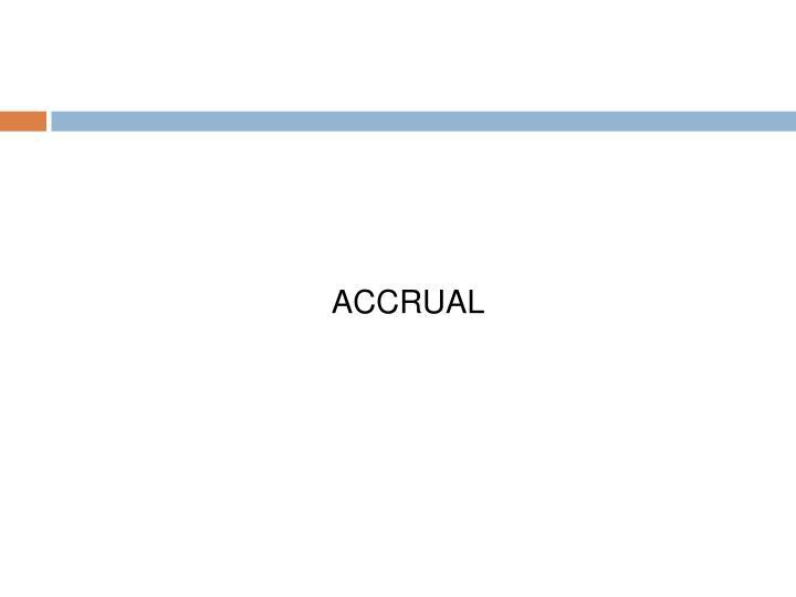 ACCRUAL