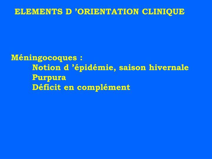 ELEMENTS D'ORIENTATION CLINIQUE