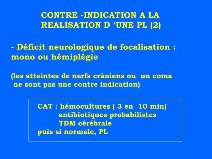 CONTRE -INDICATION A LA