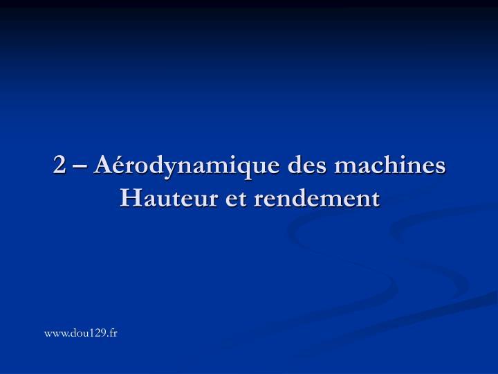 2 – Aérodynamique des machines