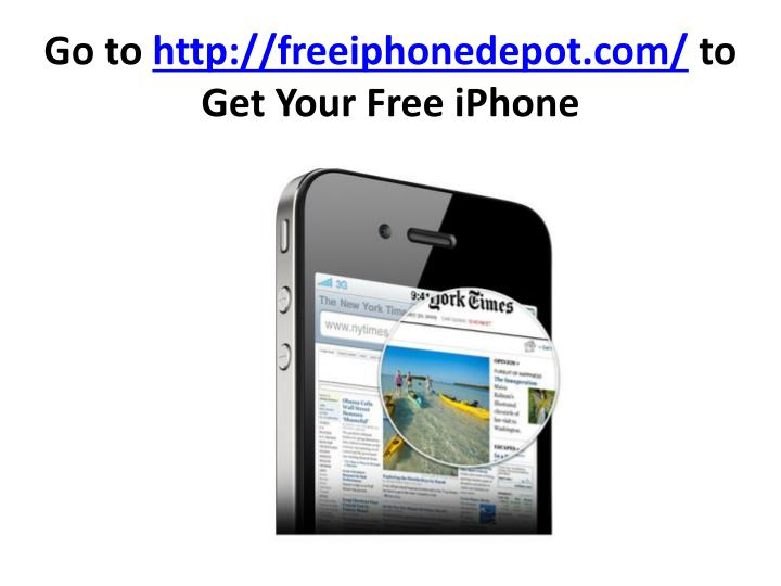 Go to http freeiphonedepot com to get your free iphone l.jpg