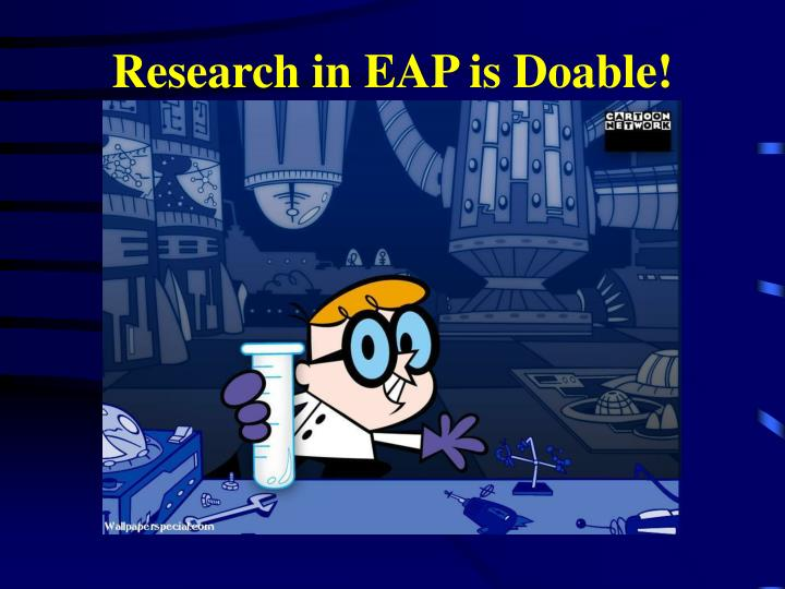 Research in EAP is Doable!