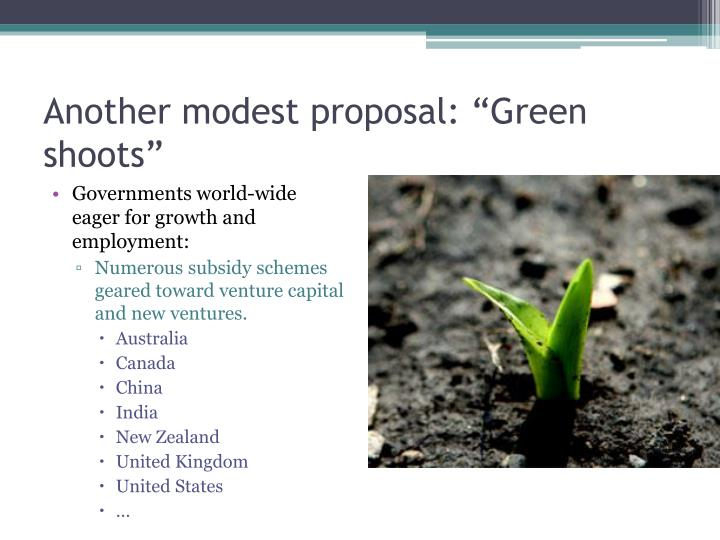 "Another modest proposal: ""Green shoots"""
