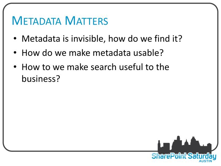 Metadata Matters