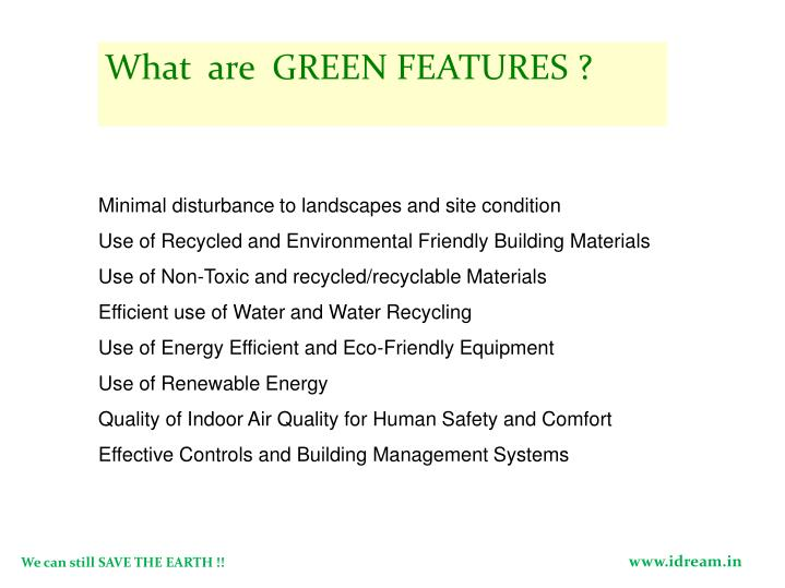 What  are  GREEN FEATURES ?