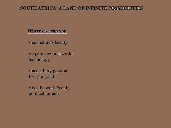 SOUTH AFRICA: A LAND OF INFINITE POSSIBILITIES