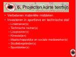 6 projecten korte termijn