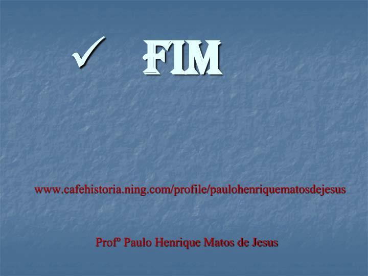 www.cafehistoria.ning.com/profile/paulohenriquematosdejesus