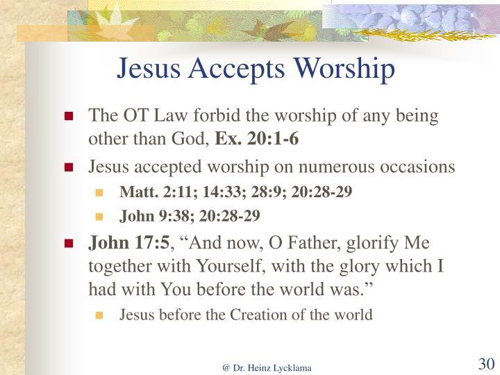 Jesus Accepts Worship