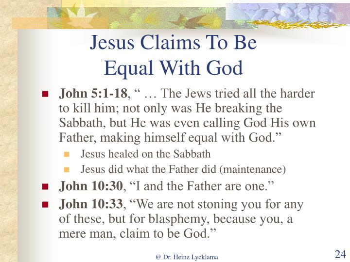 Jesus Claims To Be Equal With God