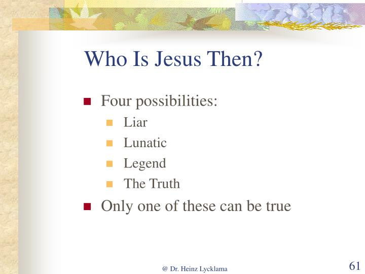 Who Is Jesus Then?
