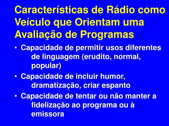 Características de Rádio como Veículo que Orientam uma Avaliação de Programas