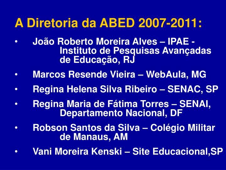A Diretoria da ABED 2007-2011: