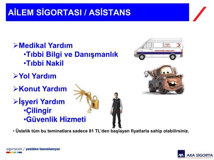 AİLEM SİGORTASI / ASİSTANS