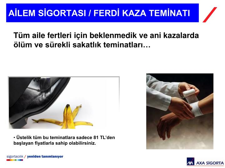 AİLEM SİGORTASI / FERDİ KAZA TEMİNATI