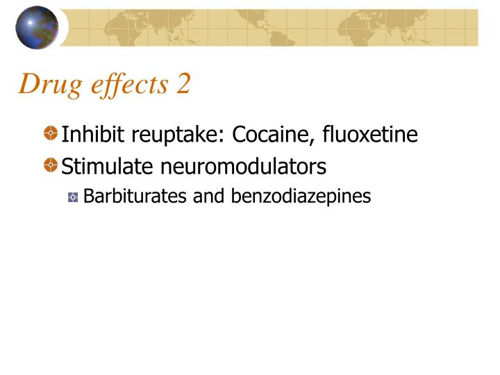 Inhibit reuptake: Cocaine, fluoxetine