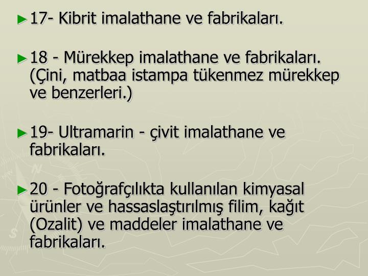 17- Kibrit imalathane ve fabrikaları.