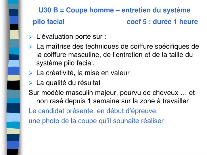U30 B = Coupe homme – entretien du système