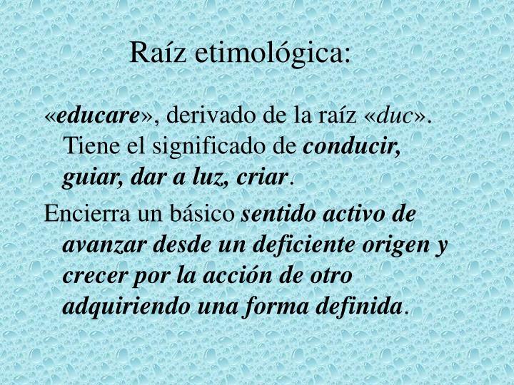 Raíz etimológica: