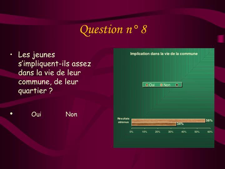 Question n° 8