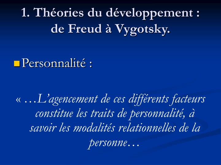 1. Théories du développement : de Freud à Vygotsky.