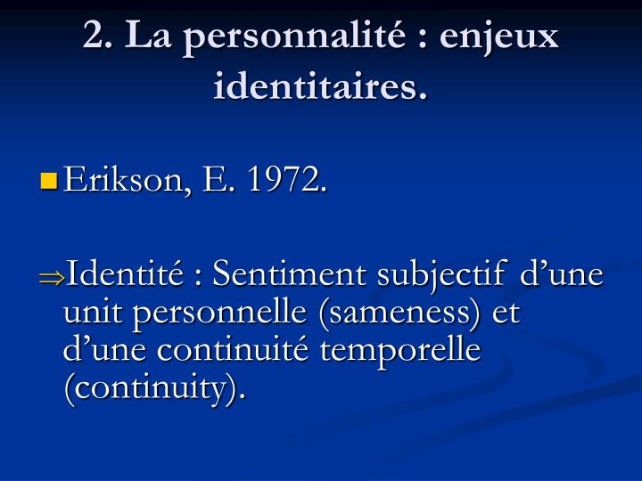 2. La personnalité : enjeux identitaires.
