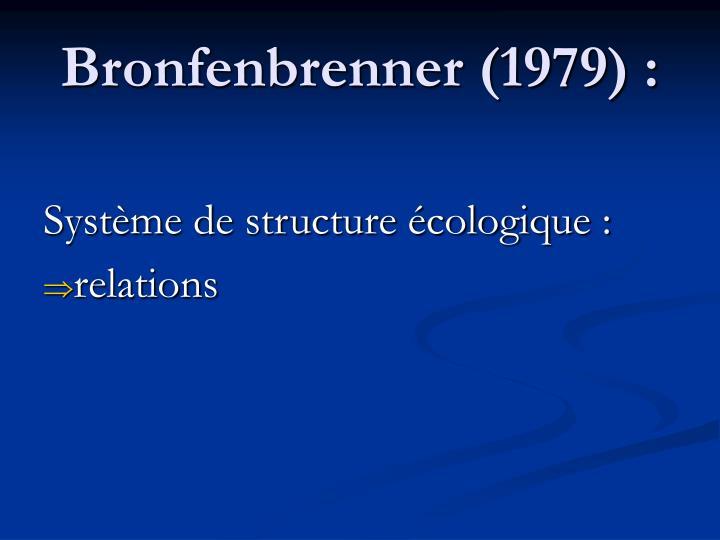 Bronfenbrenner (1979) :