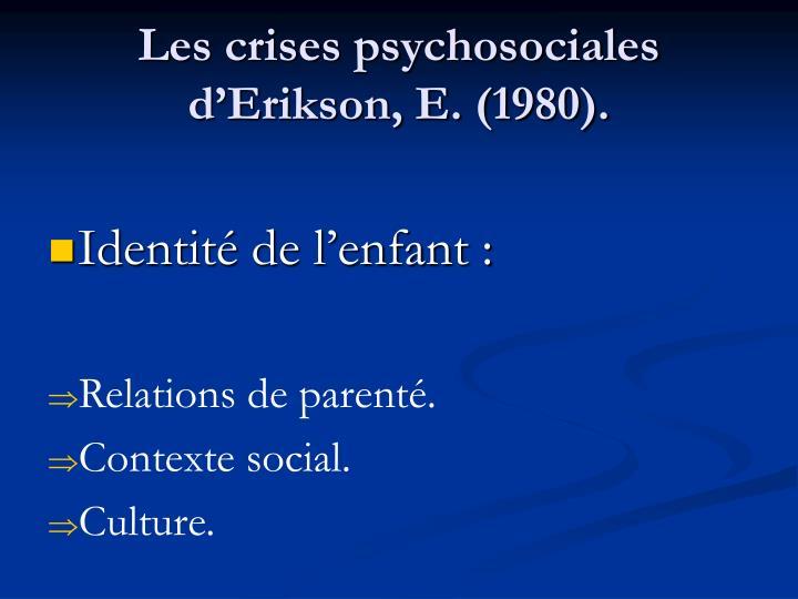 Les crises psychosociales d'Erikson, E. (1980).
