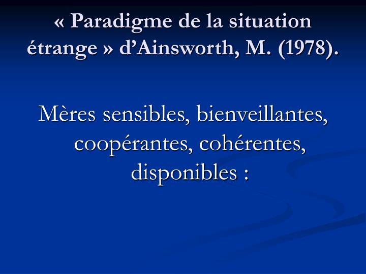 «Paradigme de la situation étrange» d'Ainsworth, M. (1978).
