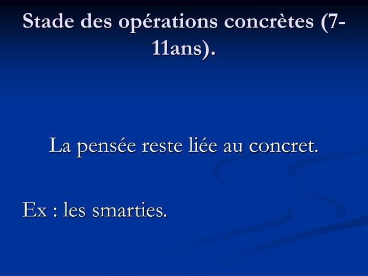 Stade des opérations concrètes (7-11ans).